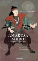 Roland Habersetzer: Amakusa Shiro - Gottes Samurai ★★★