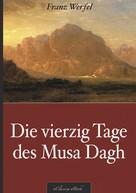eClassica (Hrsg.), Franz Werfel: Franz Werfel: Die vierzig Tage des Musa Dagh