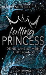 Falling Princess: Deine Nähe ist mein Untergang