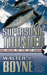Supersonic Thunder - A Novel of the Jet Age