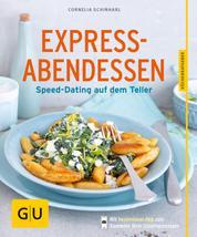 Express-Abendessen - Speed-Dating auf dem Teller
