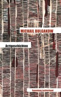 Michail Bulgakow: Arztgeschichten ★★★★★