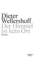 Dieter Wellershoff: Der Himmel ist kein Ort ★★★★