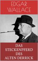 Edgar Wallace: Das Steckenpferd des alten Derrick