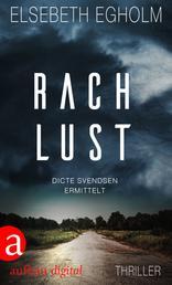Rachlust - Dicte Svendsen ermittelt. Kriminalroman
