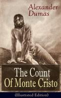 Alexandre Dumas: The Count Of Monte Cristo (Illustrated Edition)