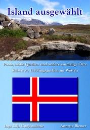 Pools, heiße Quellen und andere einmalige Orte - Reisen zu Lieblingsquellen im Westen - Island ausgewählt: Band 3