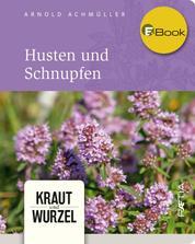 Husten und Schnupfen - Kraut und Wurzel, Band 3