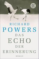 Richard Powers: Das Echo der Erinnerung ★★★★★