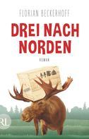 Florian Beckerhoff: Drei nach Norden ★★