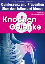 Knochen & Gelenke: Quintessenz und Prävention - Über den Tellerrand hinaus