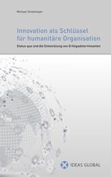 Innovationen als Schlüssel für humanitäre Organisationen - Status quo und die Entwicklung von Erfolgsdeterminanten
