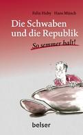 Felix Huby: Die Schwaben und die Republik ★★★★