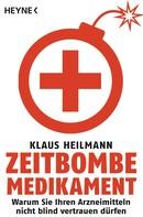 Klaus Heilmann: Zeitbombe Medikament ★★★★★