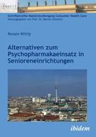 Renate Wittig: Alternativen zum Psychopharmakaeinsatz in Senioreneinrichtungen
