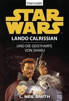 Neil L. Smith: Star Wars. Lando Calrissian. Lando Calrissian und die Geistharfe von Sharu ★★★