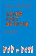 Raoul Biltgen: Zwang heilt die Natur