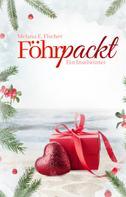 Melana E. Fischer: Föhrpackt Ein Inselwinter ★★★★