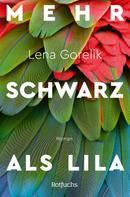 Lena Gorelik: Mehr Schwarz als Lila ★★★★★