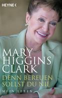 Mary Higgins Clark: Denn bereuen sollst du nie ★★★★
