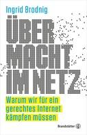 Mag. Ingrid Brodnig: Übermacht im Netz ★★★★
