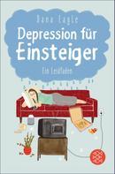 Dana Eagle: Depression für Einsteiger ★★