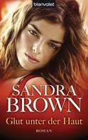 Sandra Brown: Glut unter der Haut ★★★★