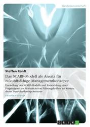 Das SCARF-Modell als Ansatz für zukunftsfähige Managementkonzepte - Darstellung des SCARF-Modells und Entwicklung eines Fragebogens zur Evaluation von Führungskräften im Kontext dieses Neuroleadership-Ansatzes