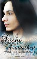 Stephanie Rose: Ein Licht in der Dunkelheit II