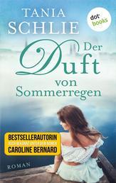 Der Duft von Sommerregen - Roman
