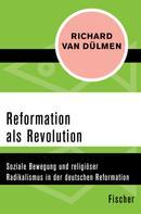 Richard van Dülmen: Reformation als Revolution