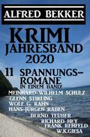 Frank Rehfeld: Krimi Jahresband 2020 - 11 Spannungsromane in einem Band!