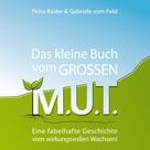 Petra Basler: Das kleine Buch vom GROSSEN M.U.T.