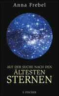 Anna Frebel: Auf der Suche nach den ältesten Sternen ★★★★