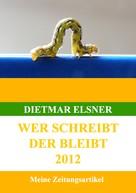 Dietmar Elsner: Wer schreibt der bleibt