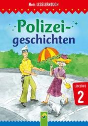 Polizeigeschichten - Mein Leselernbuch: Lesestufe 2
