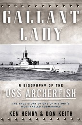 Gallant Lady - A Biography of the USS Archerfish
