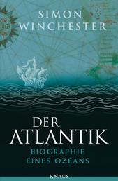 Der Atlantik - Biographie eines Ozeans