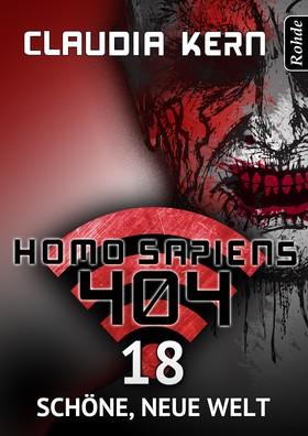 Homo Sapiens 404 Band 18: Schöne, neue Welt
