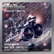 """Perry Rhodan Silber Edition 122: Gefangene der SOL (Teil 2) - Perry Rhodan-Zyklus """"Die Kosmische Hanse"""""""