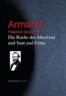 Friedrich Strubberg: Die Rache des Mestizen und Saat und Ernte