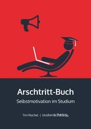 Arschtritt-Buch - Selbstmotivation im Studium