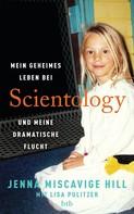 Jenna Miscavige Hill: Mein geheimes Leben bei Scientology und meine dramatische Flucht ★★★★
