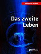 Alexander Kröger: Das zweite Leben ★★★★
