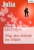 Anne Mather: Wag den Schritt ins Glück ★★★★