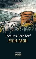 Jacques Berndorf: Eifel-Müll ★★★★