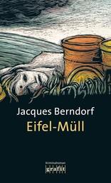 Eifel-Müll - Der 9. Siggi-Baumeister-Krimi