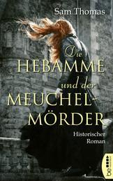 Die Hebamme und der Meuchelmörder - Historischer Roman