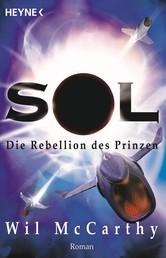 Die Rebellion des Prinzen - Die SOL-Trilogie, Band 2 - Roman