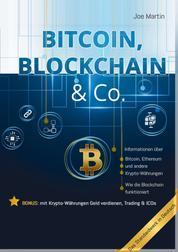Bitcoin, Blockchain & Co. — Die Wahrheit und nichts als die Wahrheit - Informationen über Bitcoin, Ethereum, Blockchain und andere Krypto-Währungen für Interessierte, für Anfänger und Fortgeschrittene
